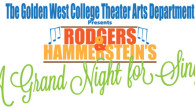 The Golden West College Theater Arts Department and the City of Huntington Beach present Rodgers & Hammerstein's A GRAND NIGHT FOR SINGING Two performances only! The Golden West College Theater...